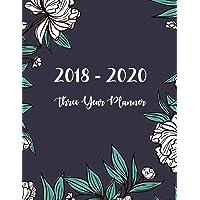 2018 - 2020 Three Year Planner: Monthly Schedule Organizer - Agenda Planner For The Next Three Years, 36 Months Calendar, Appointment Notebook, ... Year Monthly Calendar Planner) (Volume 1)
