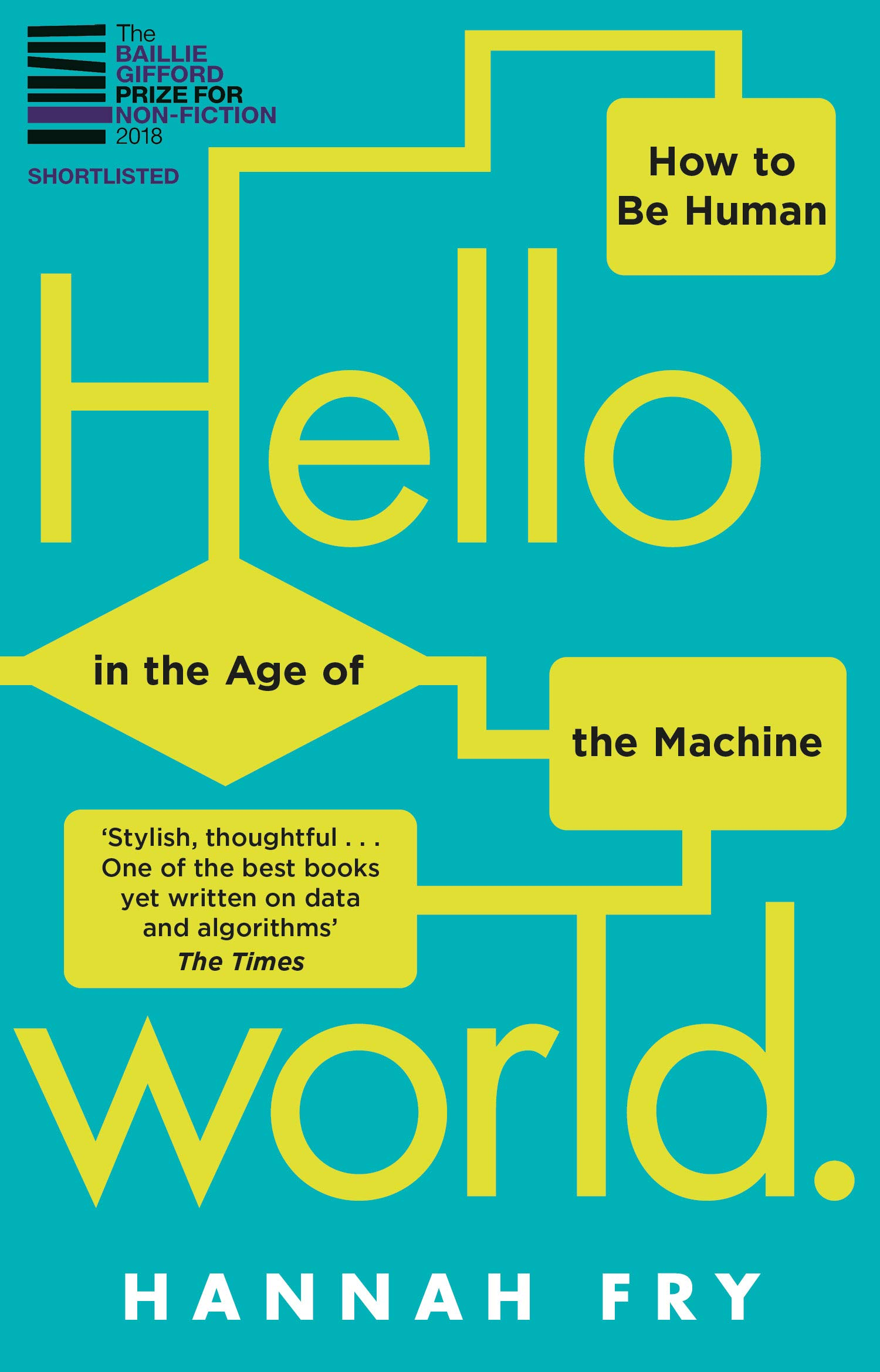 Hello World  How To Be Human In The Age Of The Machine  English Edition
