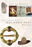 Lost and Found III: Discovering More of Ireland's Past