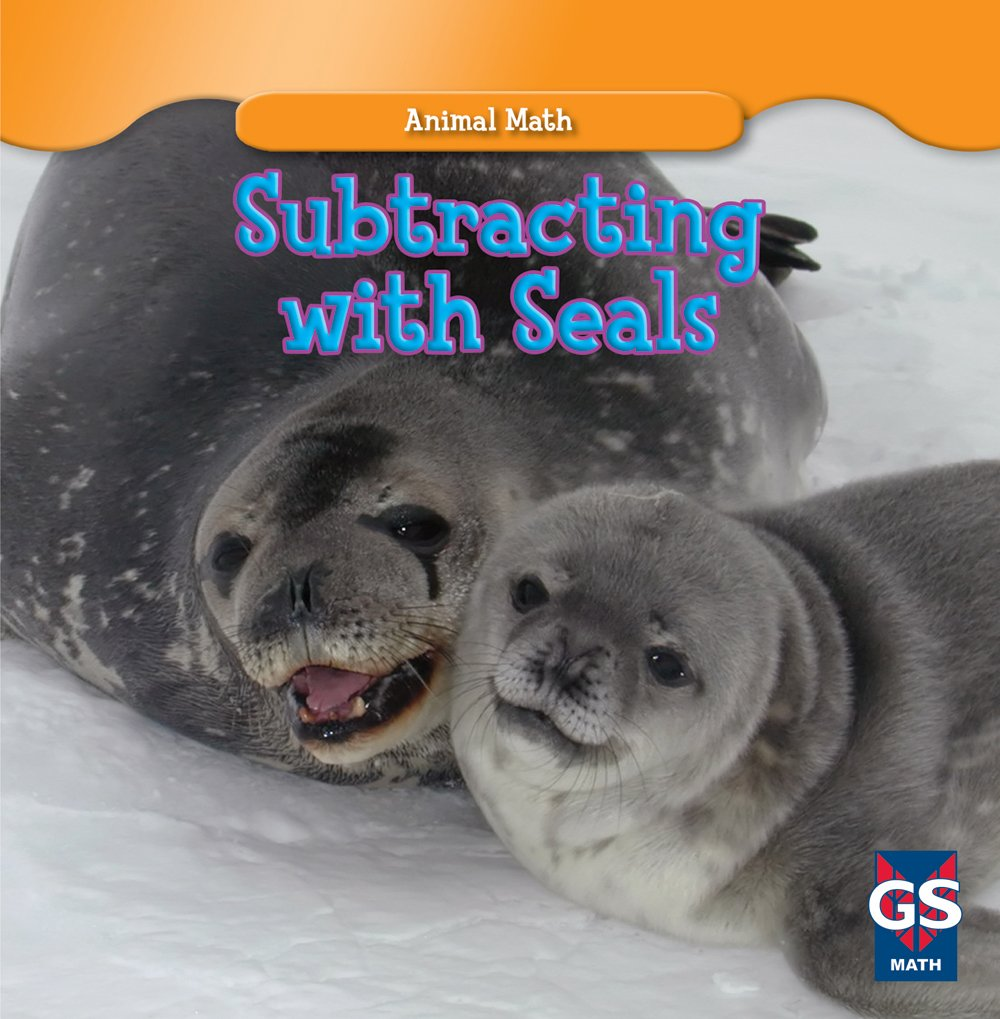 Read Online Subtracting With Seals (Animal Math) PDF