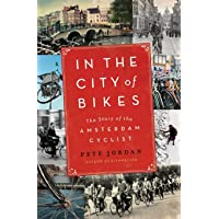 In the City of Bikes: The Story of the Amsterdam Cyclist