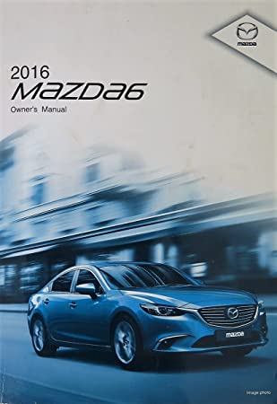 amazon com 2016 mazda 6 owners manual guide book automotive rh amazon com Mazda Owner Manuals PDF Mazda SUV