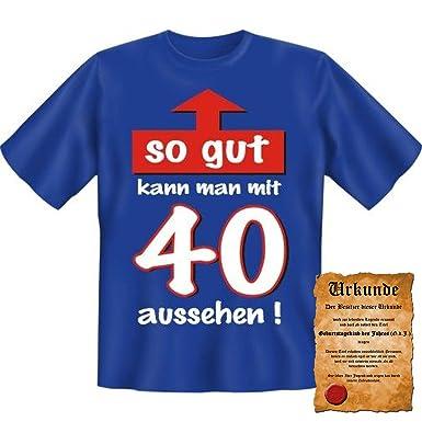 Lustige Spruche Fun Tshirt So Gut Kann Man Mit 40 Aussehen 40