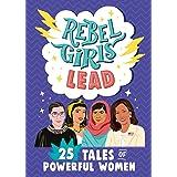 Rebel Girls Lead - 25 Tales of Powerful Women (Rebel Girls Minis)