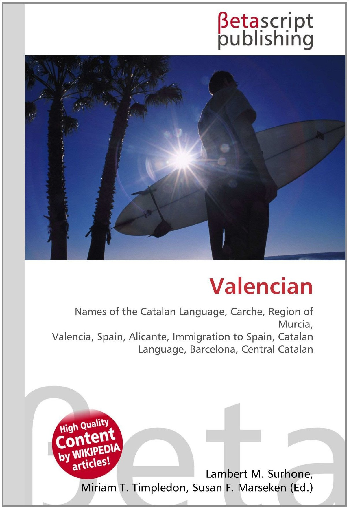 Valencian: Names of the Catalan Language, Carche, Region of Murcia, Valencia, Spain, Alicante, Immigration to Spain, Catalan Language, Barcelona, ...