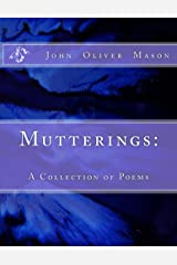Mutterings: A Collection of Poems Kindle Edition
