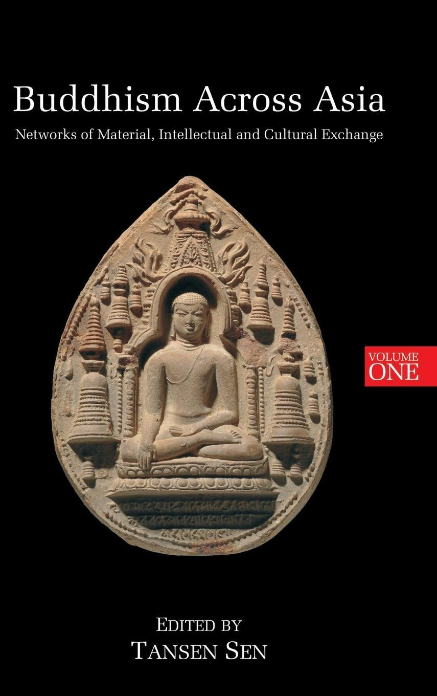 Buddhism Across Asia: Networks of Material, Intellectual and Cultural Exchange, Volume 1 pdf