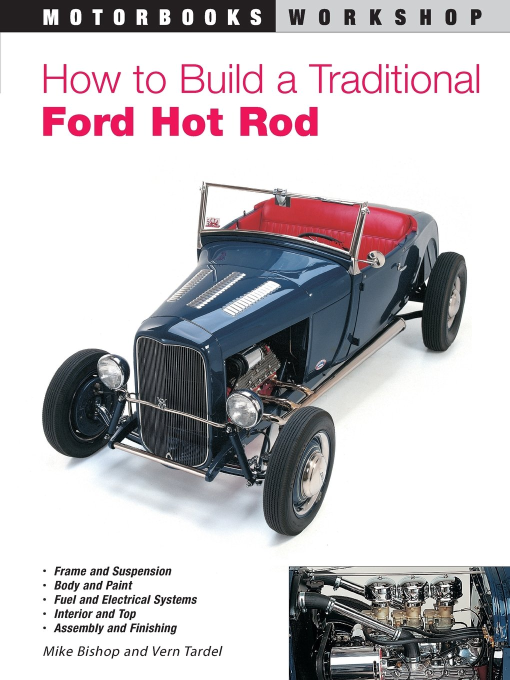 How to Build a Traditional Ford Hot Rod (Motorbooks Workshop): Mike ...