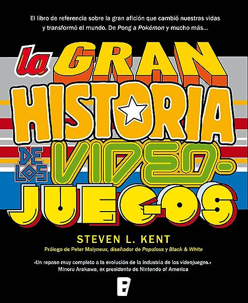 La gran historia de los videojuegos eBook: Kent, Steven L.: Amazon.es: Tienda Kindle