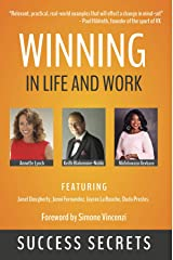 Winning in Life and Work: Success Secrets Kindle Edition