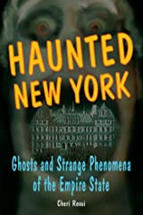 Haunted New York: Ghosts and Strange Phenomena of the Empire State (Haunted Series) Kindle Edition