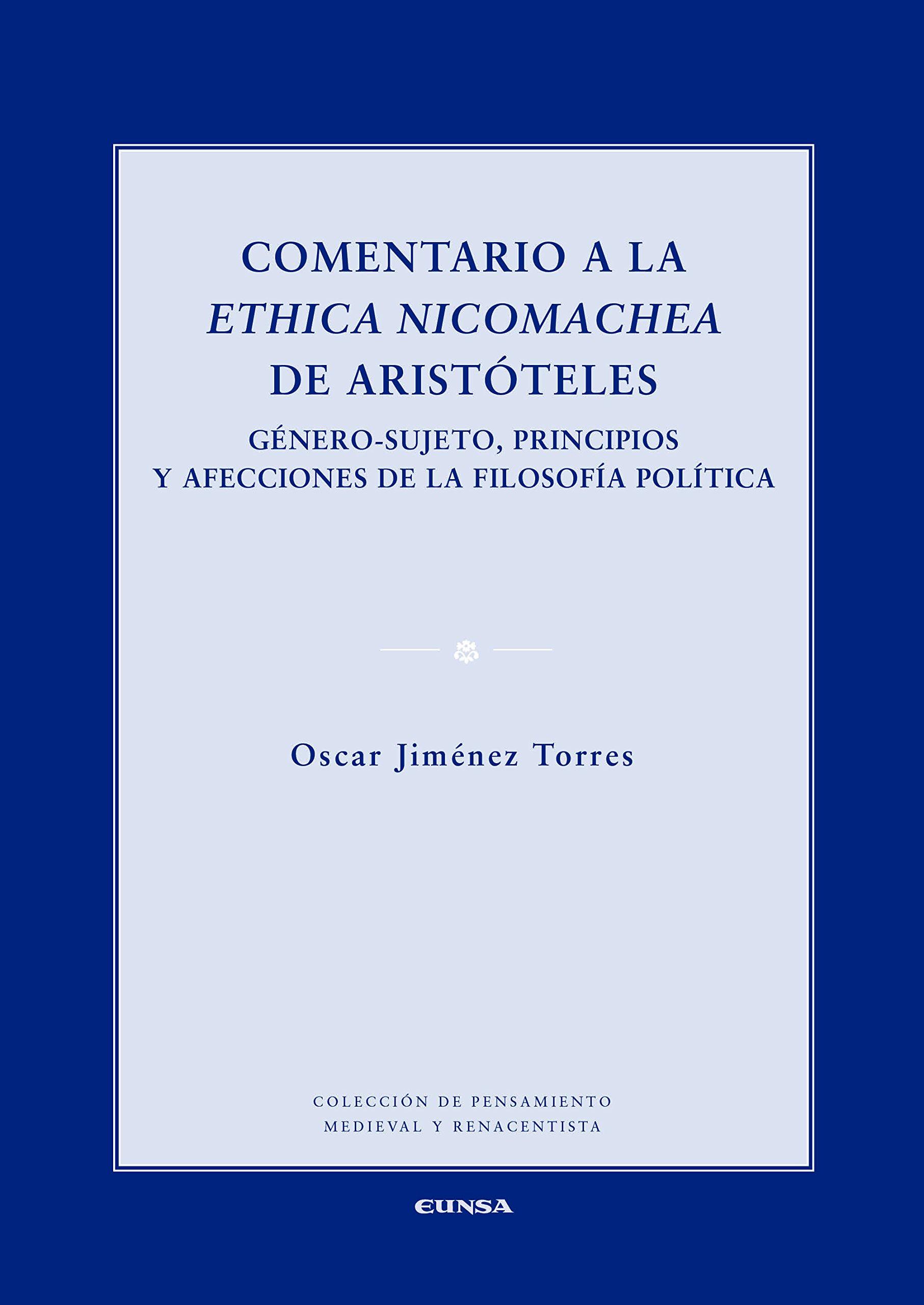 COMENTARIO A LA ETHICA NICOMACHEA DE ARISTOTELES Pensamiento Medieval y Renacentista: Amazon.es: Oscar Jiménez Torres: Libros