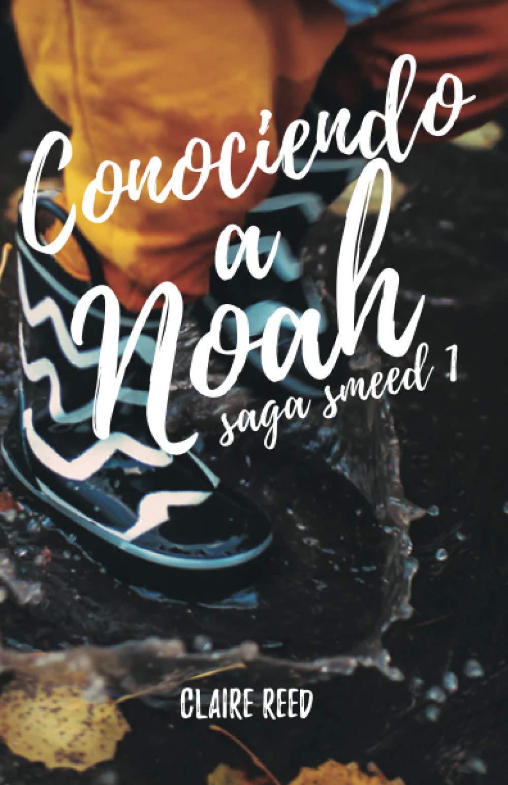 Conociendo a Noah: Amazon.es: Reed, Claire: Libros