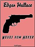 Neues vom Hexer: Ungekürzte und überarbeitete Übersetzung von 1938 (Edgar Wallace bei Null Papier 12)
