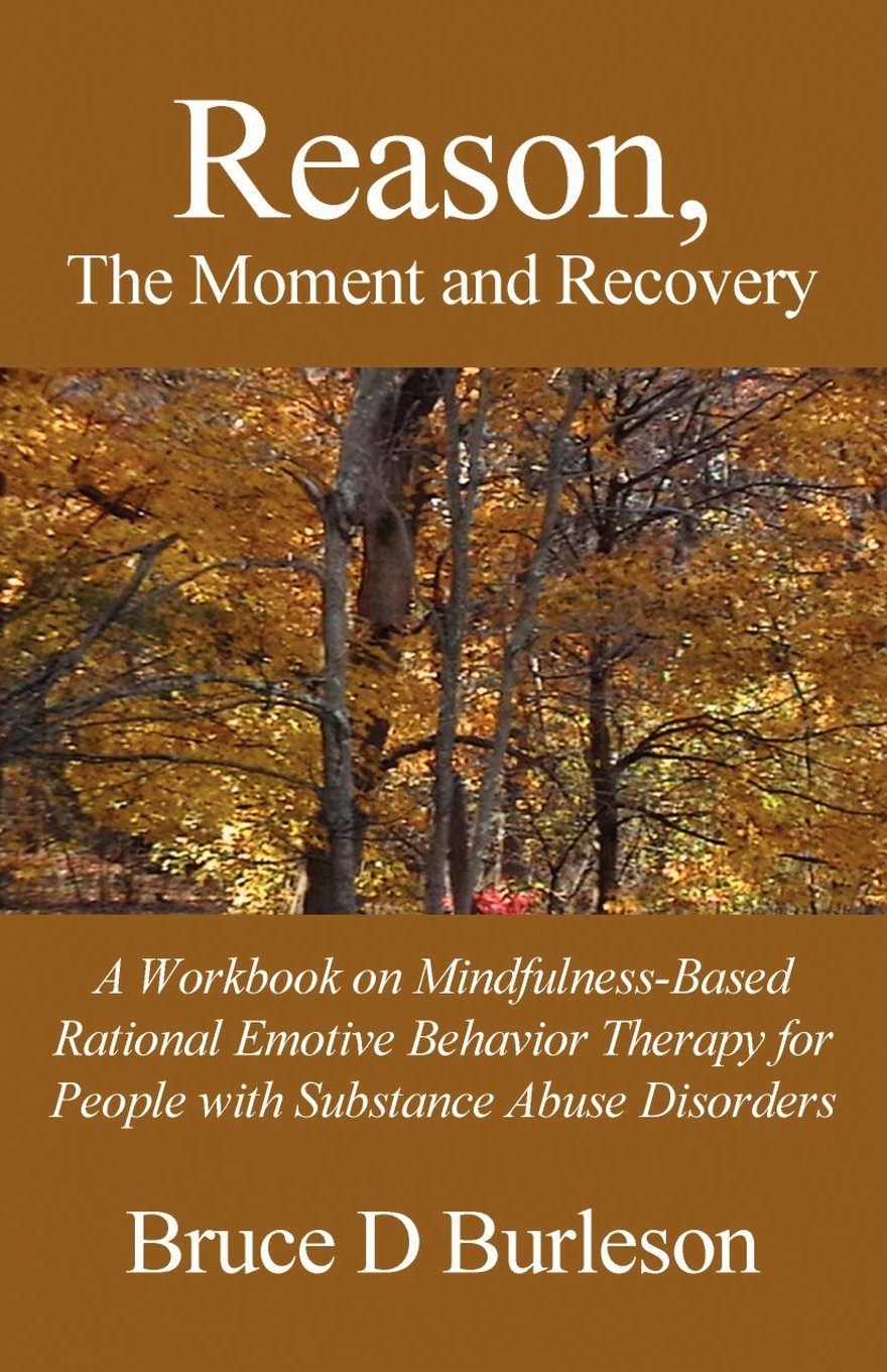 Reason, the Moment and Recovery: A Workbook on Mindfulness-Based ...