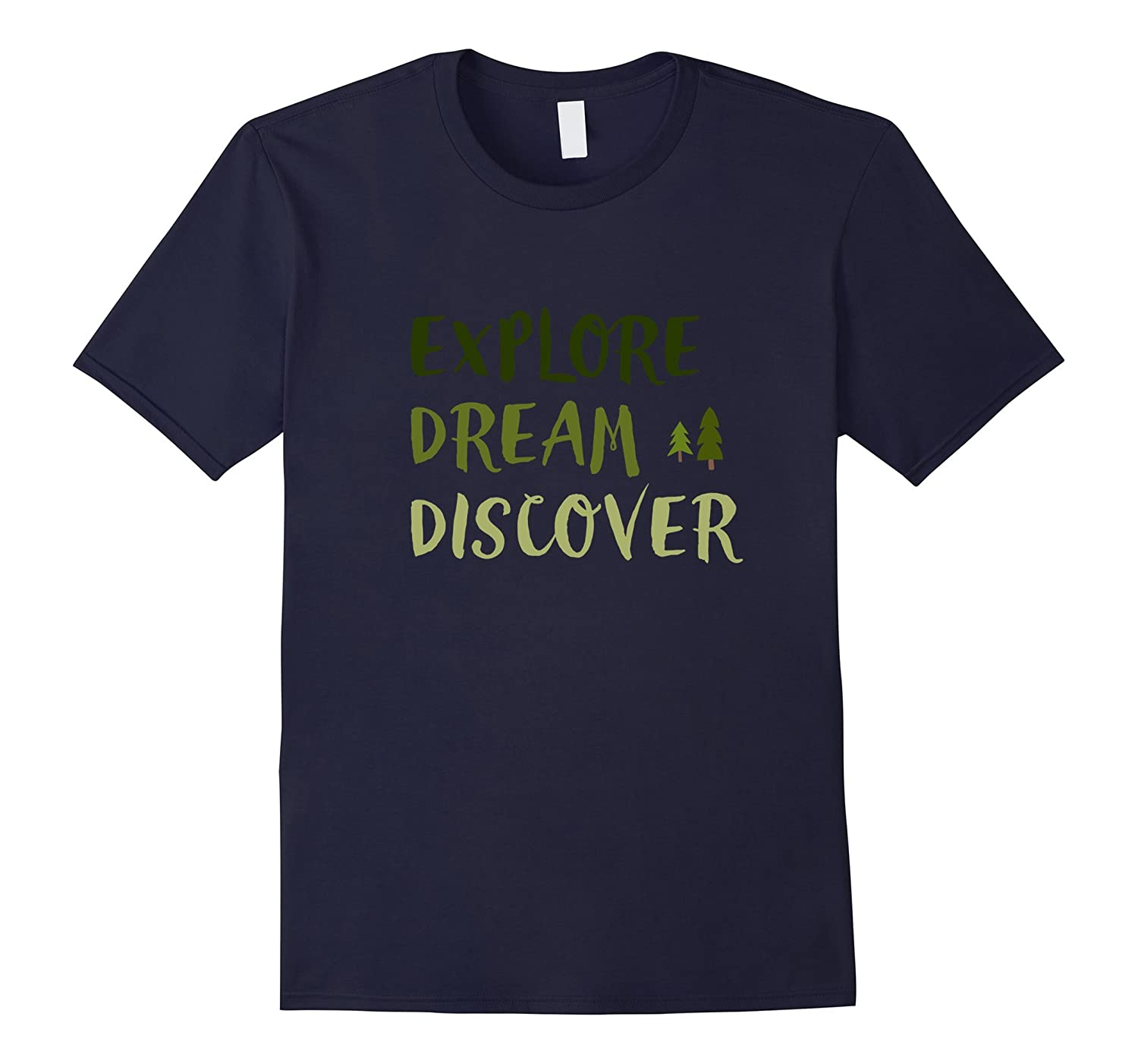 Explore Dream Discover Hiking Trail Walking Outdoors Shirt-TH