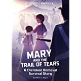 Mary and the Trail of Tears: A Cherokee Removal Survival Story (Girls Survive)