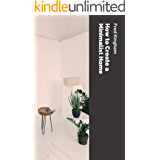 How to Create a Minimalist Home (English Edition)