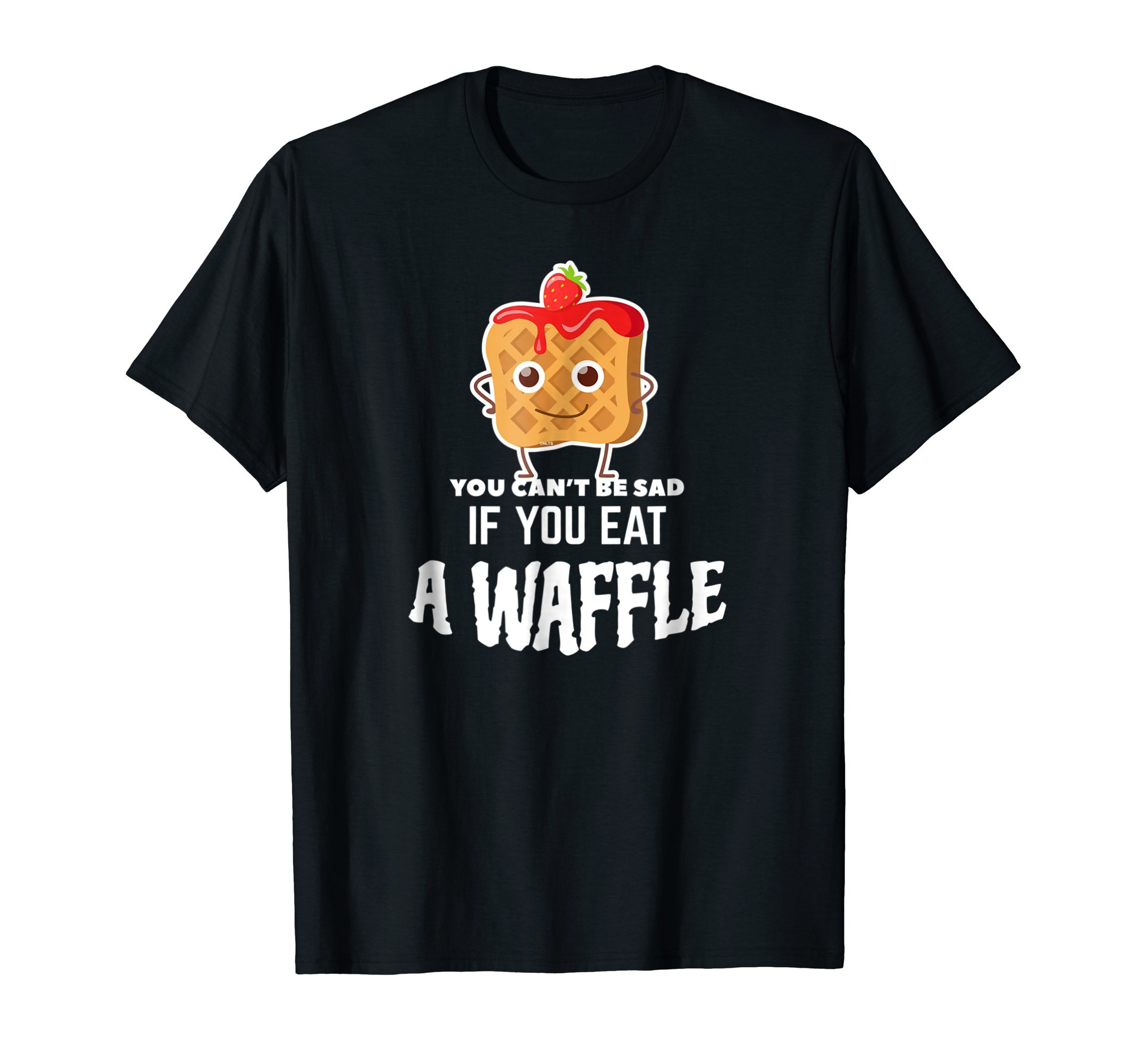 You-cant-be-sad-if-you-eat-a-waffle-T-Shirt-Novelty-Shirt