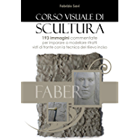 Corso visuale di Scultura: 193 immagini per imparare