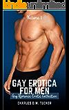 Gay Erotica for Men - Volume 1: Gay Romance Erotic Collection