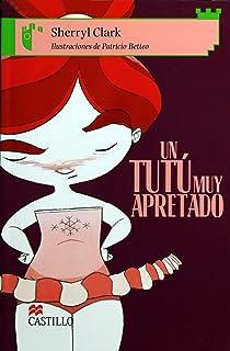 Un Tutu muy Apretado (Castillo de la Lectura Verde) (Spanish Edition)