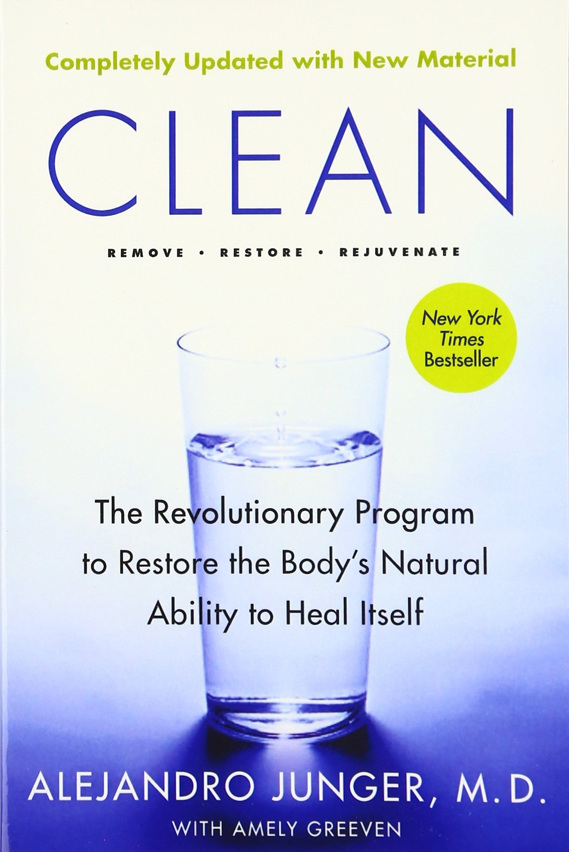 Clean  Expanded Edition: The Revolutionary Program To Restore The Body's  Natural Ability To Heal Itself: Alejandro Junger, Amely Greven:  8601404221033: