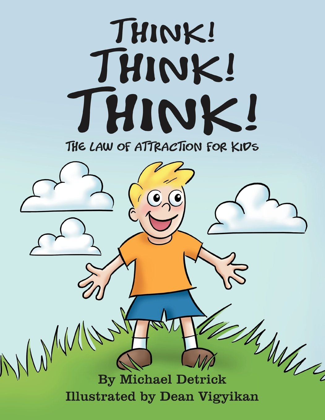 Think Think Think The Law of Attraction for Kids Michael