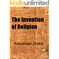 The Invention of Religion (English Edition)