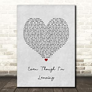 Even Though I'm Leaving Grey Heart Song Lyric Gift Present Poster Print