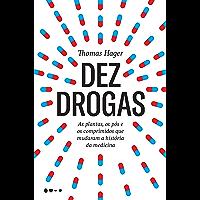Dez drogas: As plantas, os pós e os comprimidos que mudaram a história da medicina