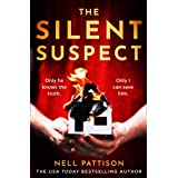 The Silent Suspect: The gripping new mystery thriller with a twist you won't see coming…