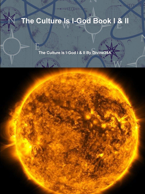 The Culture Is I-God Book I & II pdf