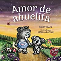 Amor de abuelita: Grandmas Are for Love (Spanish Edition) (Colección Con Amor)