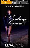 Jealous: She Was My Best Friend