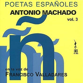 Poetas Españoles Antonio Machado - Volumen 3  - Antonio Machado