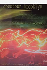 Downtown Brooklyn, A Journal of Writing (Number 17/2008) Paperback