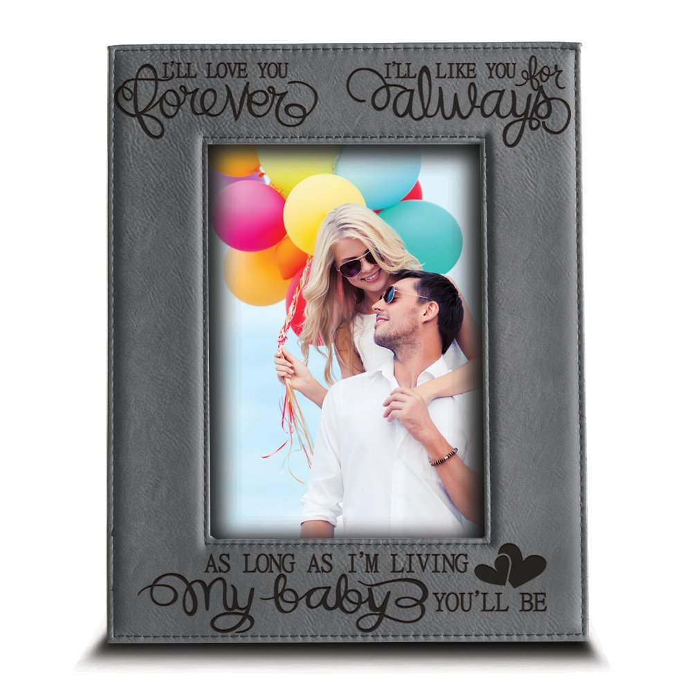 BELLA BUSTA I'll love you forever,I'll like you for always,as long as I'm living,my Baby you'll be -Engraved Leather Picture Frame- Family Frame-New baby Frame-Couple Frame (4'' x 6'' Vertical (grey))