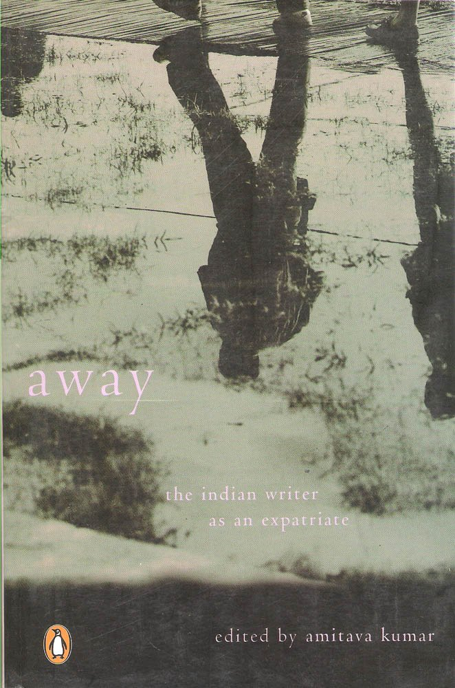 Download Away: The Indian Writer as an Expatriate pdf