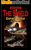 Exodus: Empires at War: Book 16: The Shield.