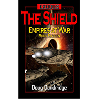 Exodus: Empires at War: Book 16: The Shield. (English Edition)