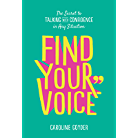 Find Your Voice: The Secret to Talking with Confidence in Any Situation (English Edition)