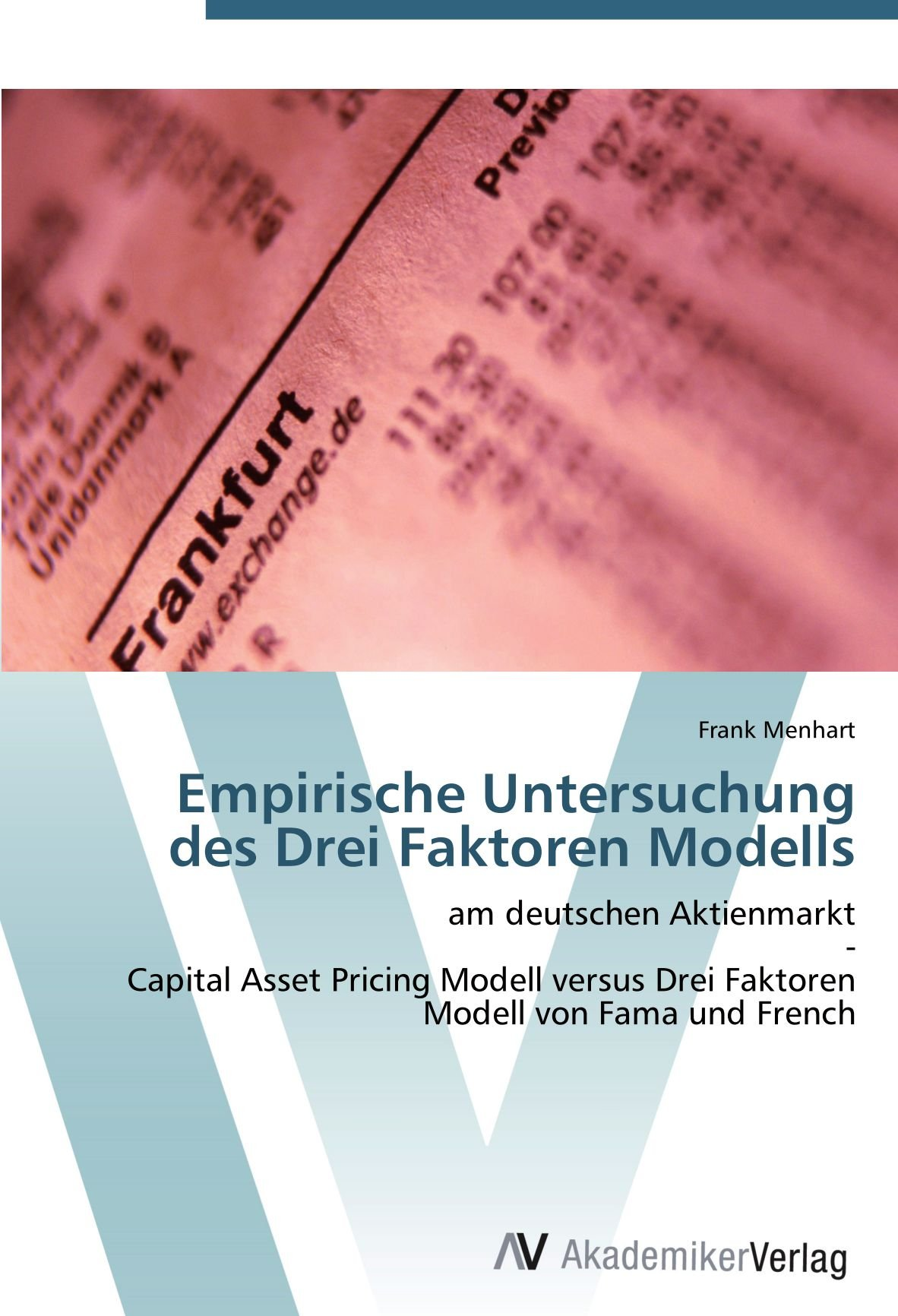 Read Online Empirische Untersuchung des Drei Faktoren Modells: am deutschen Aktienmarkt  -  Capital Asset Pricing Modell versus Drei Faktoren Modell von Fama und French (German Edition) pdf