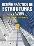 Diseño Practico De Estructuras De Acero Un Enfoque Del diseño con AISC: ASD/LRFD/RCDF