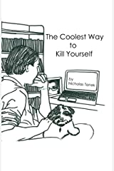 The Coolest Way to Kill Yourself Kindle Edition