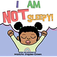 I Am Not Sleepy!: A preschool and toddler book for bedtime and naps (Curly Crew Series)