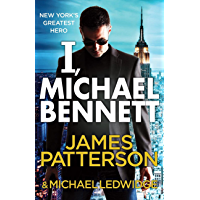 I, Michael Bennett: (Michael Bennett 5). New York's top detective becomes a crime lord's top target