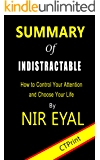 Summary of Indistractable by Nir Eyal   How to Control Your Attention and Choose Your Life