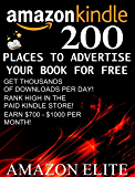 200 Places To Advertise Your Book For FREE: Make Money while you sleep by creating a passive income. Promote Your Books On The Best Free Advertising Platforms! ... of real income inside!) (Amazon Elite 1)