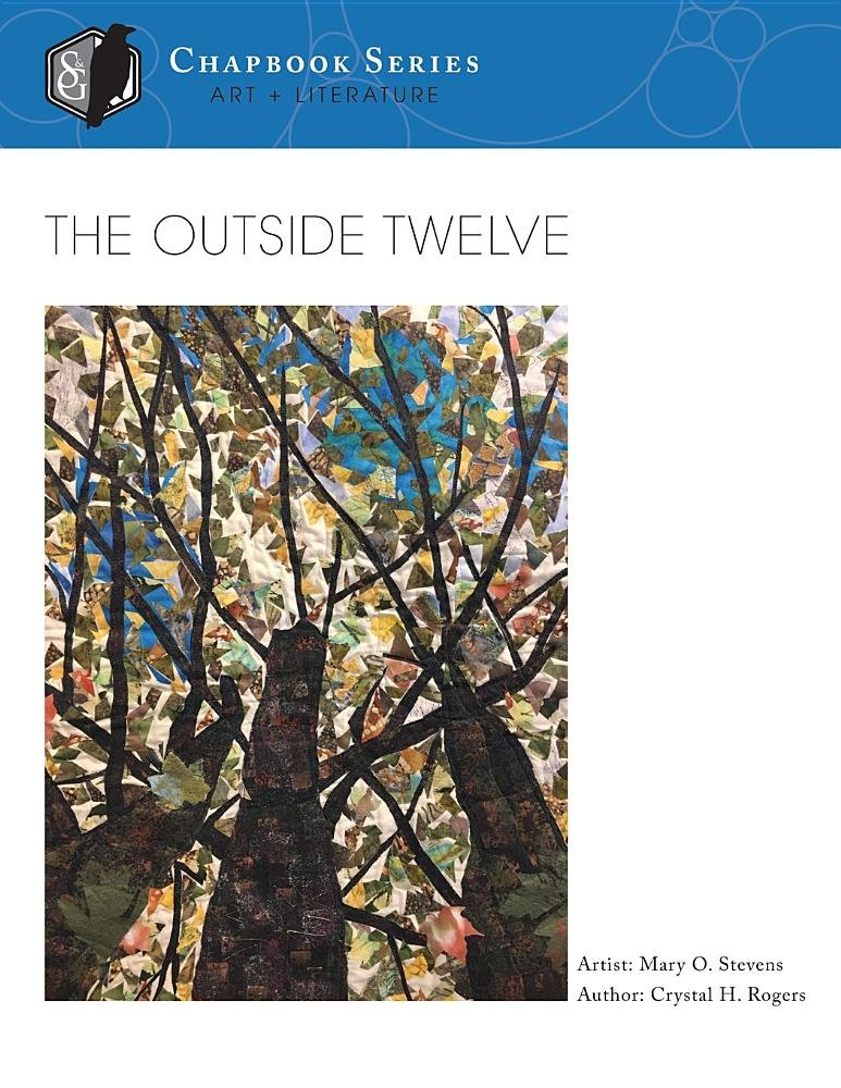 The Outside Twelve (Solomon & George Chapbook Series): Crystal H Rogers, Mary O Stevens: 9780996683999: Amazon.com: Books